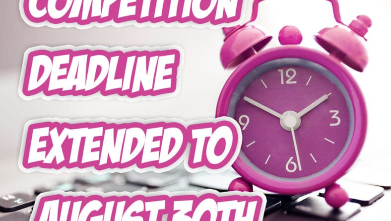 Competition Deadline Extended!